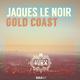 Jaques Le Noir - Gold Coast