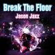 Jason Jaxx Break the Floor