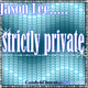 Jason Lee Strictly Private
