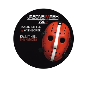 Jason Little vs. Withecker - Jason's Mask, Vol. 17: Call It Hell(The Remixes) (Jason´s Mask)