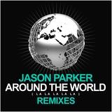 Around the World (La La La La La)(Remixes) by Jason Parker mp3 download