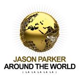 Around the World (La La La La La) by Jason Parker mp3 download