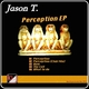 Jason T. Perception - EP