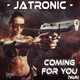 Jatronic Coming for You(Vip)