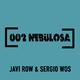 Javi Row & Sergio WoS - Nebulosa