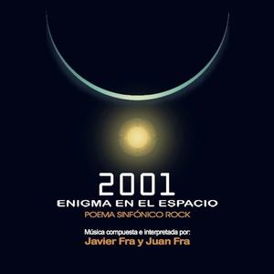 Javier Fra and Juan Fra - 2001 Enigma en el Espacio - Poema Sinfónico Rock (Gober Records)