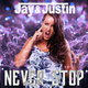 Jay & Justin Never Stop