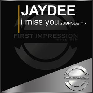 Jaydee - I Miss You(Subnode Mix) (First Impression)