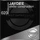 Jaydee Under Construction