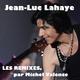Jean-Luc Lahaye Les remixes par Michel Valence