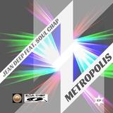 Metropolis by Jean Deep feat. Soul Chap mp3 download