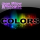 Jean Milow & Melogize feat. Cory Friesenhan Colors