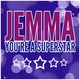 Jemma - You're a Superstar