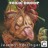 Toxic Droop by Jeremy Herringer mp3 download