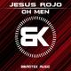Jesus Rojo - Oh Men
