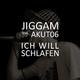 Jiggam feat. Akut06 Ich will schlafen