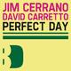 Jim Cerrano, David Carretto Perfect Day