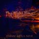 Jimmy de la Mar The Night Time