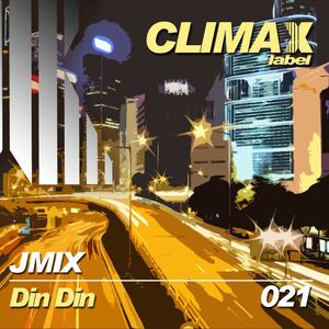 Jmix - Din Din (Climax Label)