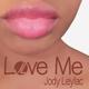 Jody Leylac Love Me