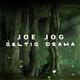 Joe Jog Celtic Drama