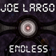Joe Largo Endless