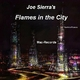 Joe Sierra Flames in the City