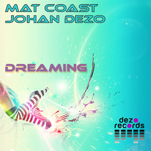 Johan Dezo & Mat Coast  - Dreaming (Dezo Records)