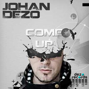 Johan Dezo - Come Up (Dezo Records)