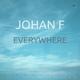 Johan F Everywhere