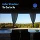 John Stracker - The One for Me