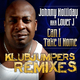 Johnny Holliday a.k.a Lover J Johnny Holliday Aka Lover J Can I Take U Home Klubjumpers Remixes