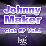 Club EP Vol.2 by Johnny Maker mp3 download