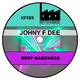 Johny F Dee - Deep Darkness