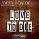 Jonh Saylor feat. Yanki Love to Die