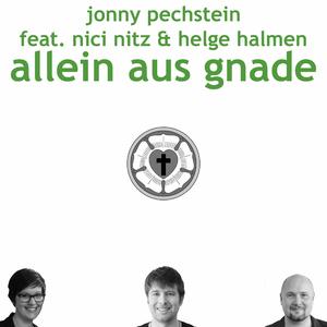 Jonny Pechstein feat. Nici Nitz & Helge Halmen - Allein aus Gnade (Willowgreen Music)