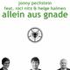 Jonny Pechstein feat. Nici Nitz & Helge Halmen Allein aus Gnade