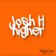 Josh H Higher