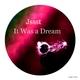 Jssst It Was a Dream