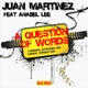 Juan Martinez Feat. Anabel Lee A Question of Words