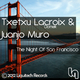 Juanjo Muro, Txetxu Lacroix-Domek The Nights of San Franscisco