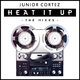 Junior Cortez Heat It Up(The Mixes)