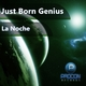 Just Born Genius  La Noche