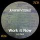 Juvenal Vzqeez Work It Now