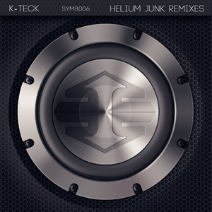 K-Teck - Helium Junk Remixes (Symbiosis Trax)