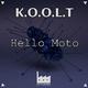 K.o.o.l.t Hello Moto