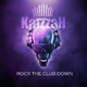 Kaizzah Rock the Club Down