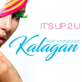 It's up 2 U by Kalagan feat. Mister Fizz mp3 download