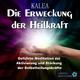 Kalea - Die Erweckung der Heilkraft( Geführte Meditation zur Aktivierung und Stärkung der Selbstheilungskräfte)
