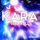 Kara - Seid still